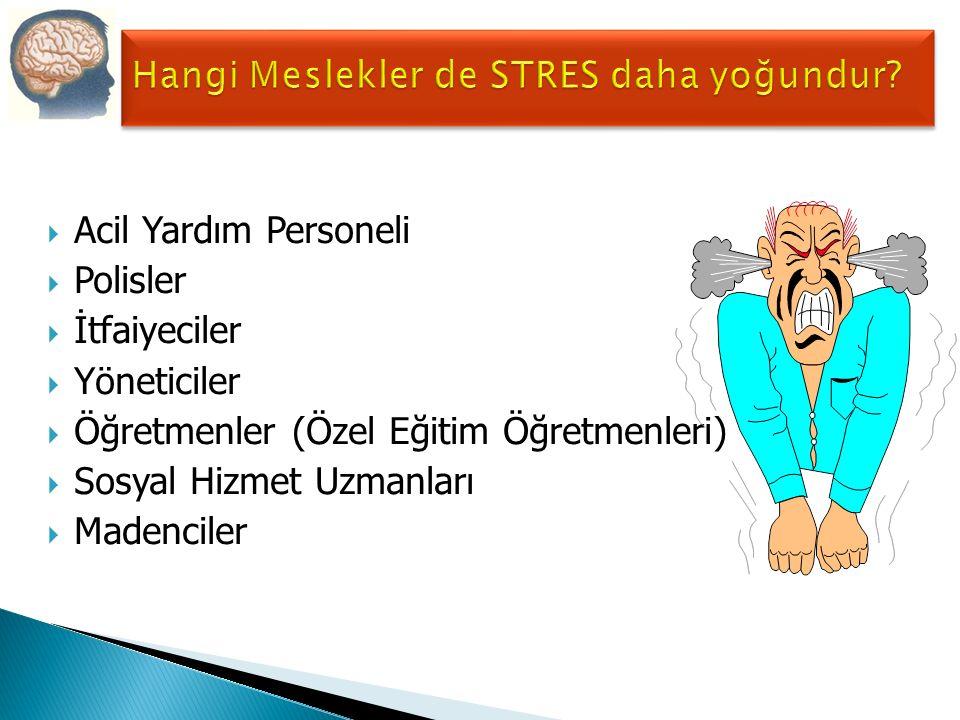 Hangi Meslekler de STRES daha yoğundur