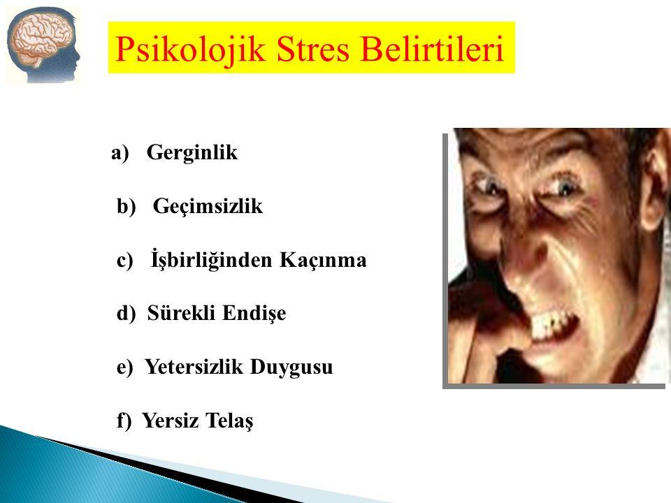 Psikolojik Stres Belirtileri