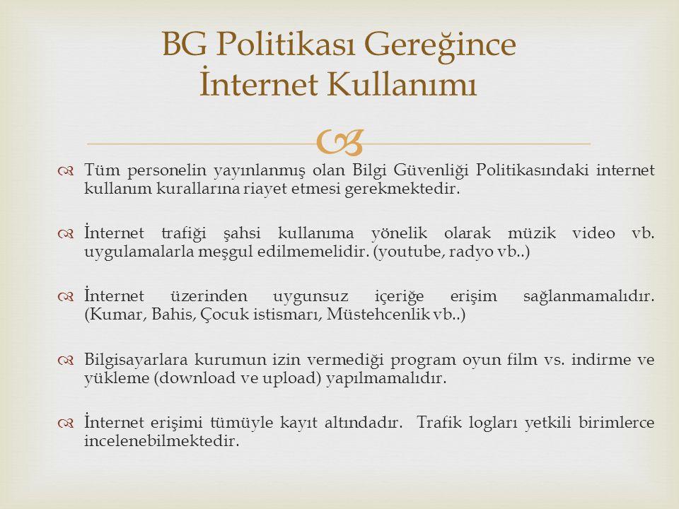 BG Politikası Gereğince İnternet Kullanımı