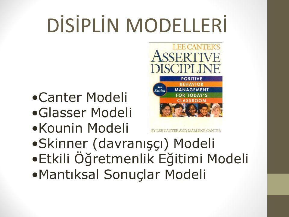 DİSİPLİN MODELLERİ Canter Modeli Glasser Modeli Kounin Modeli