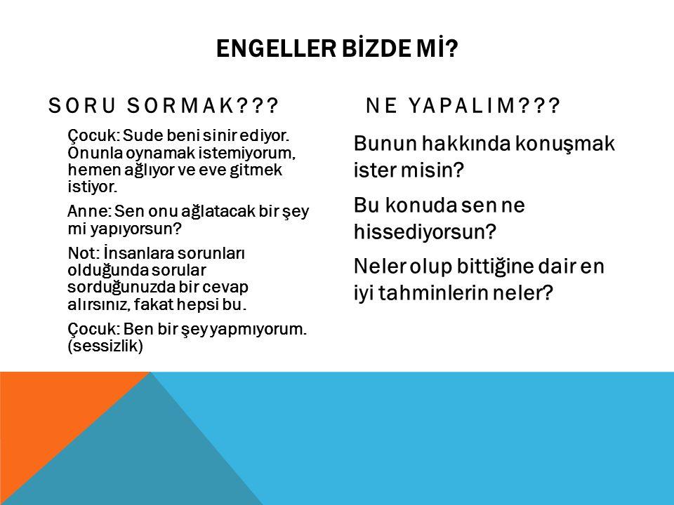 ENGELLER BİZDE Mİ SORU SORMAK NE YAPALIM