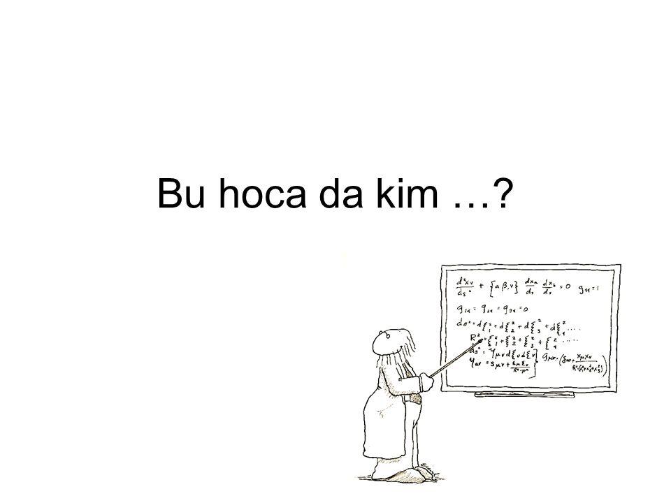 Bu hoca da kim …
