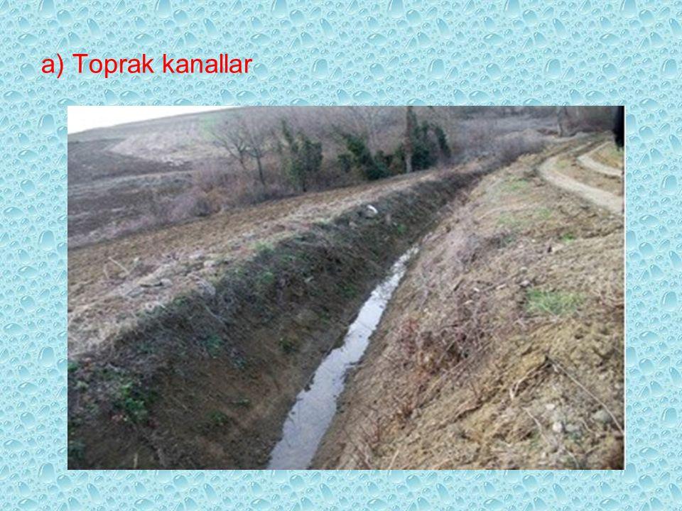 a) Toprak kanallar
