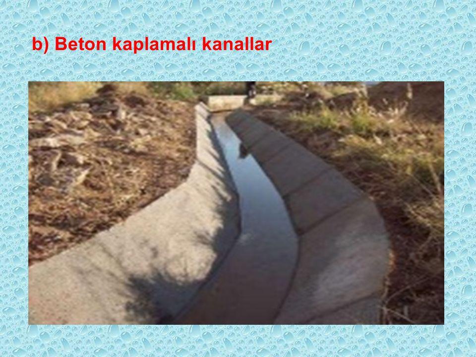 b) Beton kaplamalı kanallar