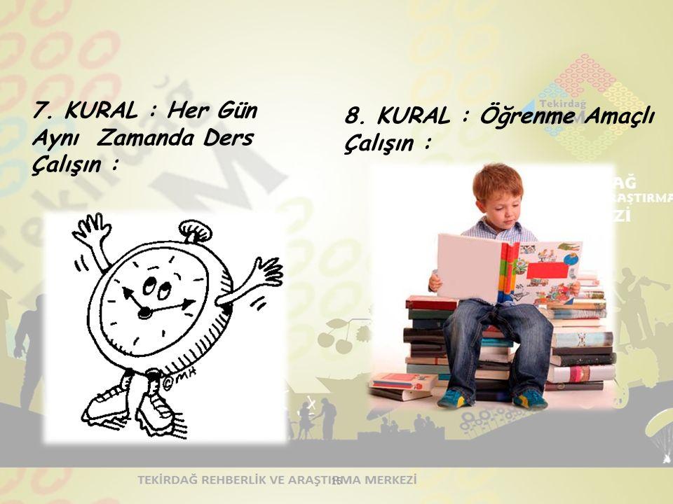 7. KURAL : Her Gün Aynı Zamanda Ders Çalışın :