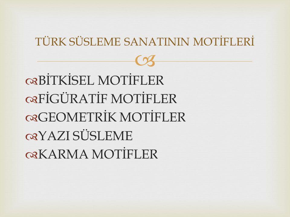 TÜRK SÜSLEME SANATININ MOTİFLERİ