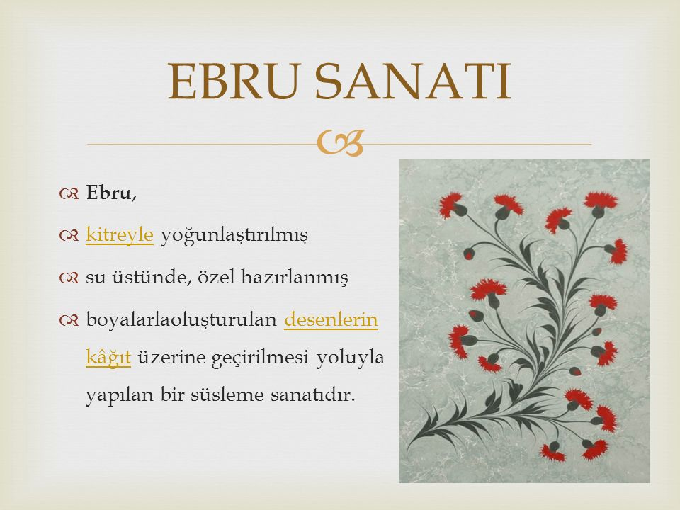 EBRU SANATI Ebru, kitreyle yoğunlaştırılmış