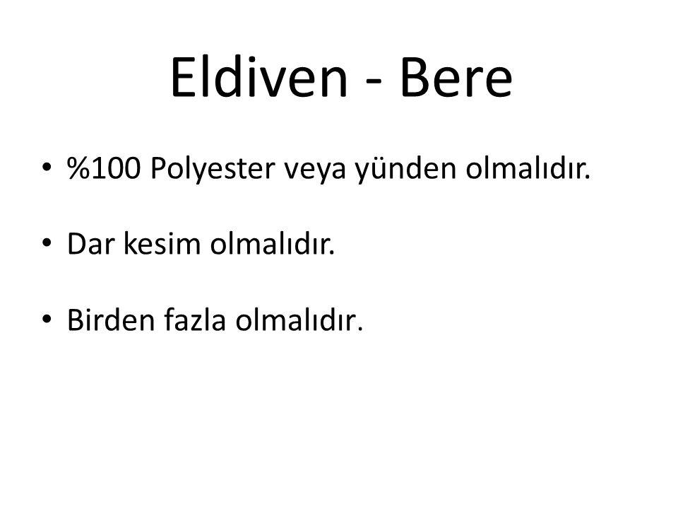 Eldiven - Bere %100 Polyester veya yünden olmalıdır.