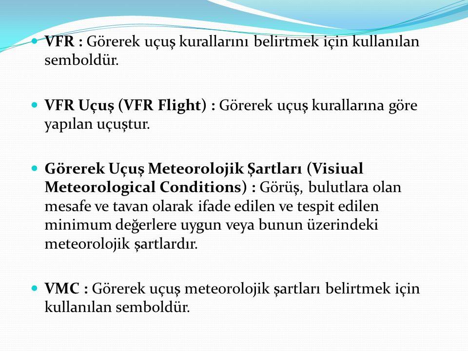 VFR : Görerek uçuş kurallarını belirtmek için kullanılan semboldür.