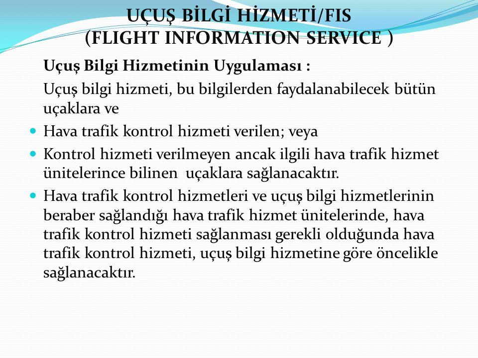 UÇUŞ BİLGİ HİZMETİ/FIS (FLIGHT INFORMATION SERVICE )