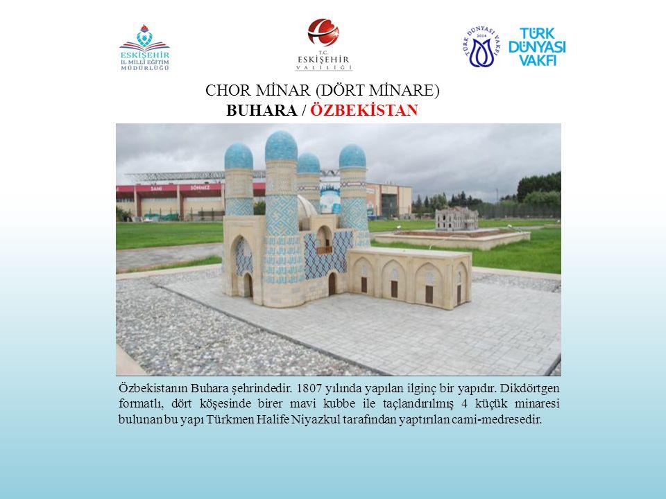 CHOR MİNAR (DÖRT MİNARE) BUHARA / ÖZBEKİSTAN