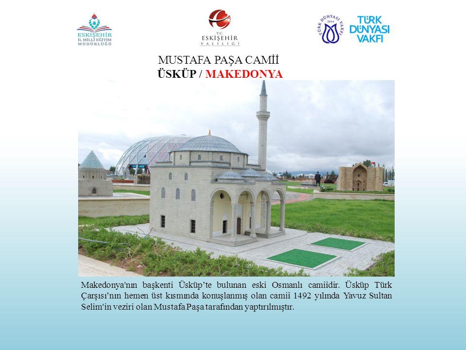 MUSTAFA PAŞA CAMİİ ÜSKÜP / MAKEDONYA