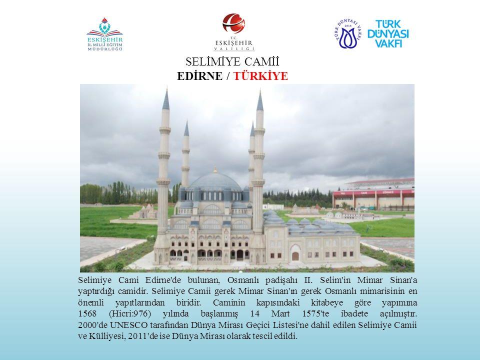 SELİMİYE CAMİİ EDİRNE / TÜRKİYE