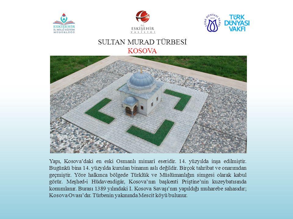 SULTAN MURAD TÜRBESİ KOSOVA