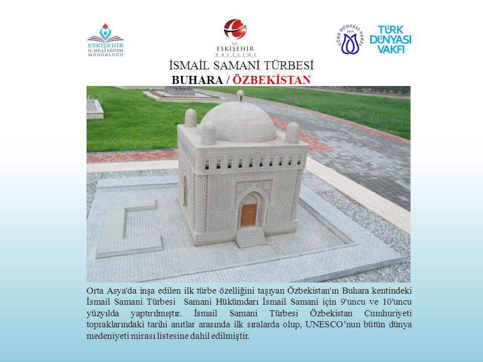 İSMAİL SAMANİ TÜRBESİ BUHARA / ÖZBEKİSTAN