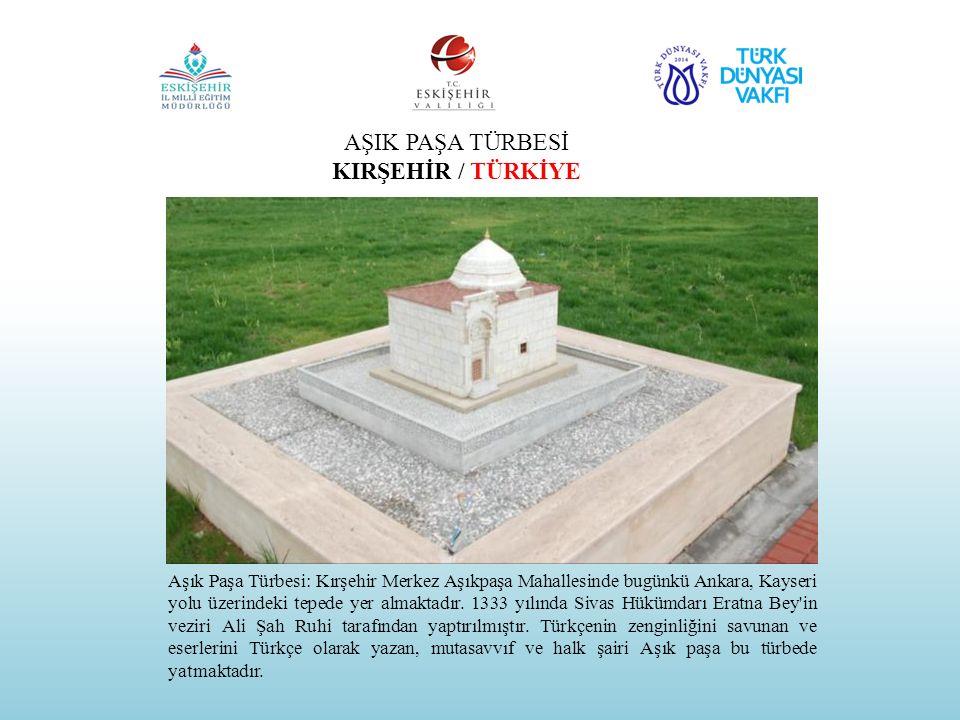 AŞIK PAŞA TÜRBESİ KIRŞEHİR / TÜRKİYE