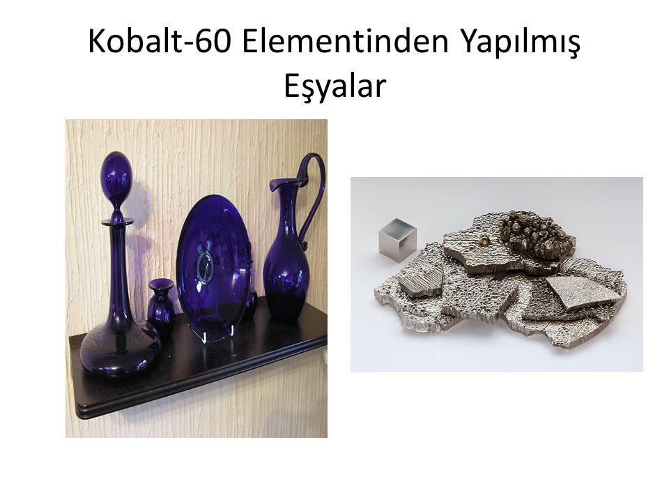 Kobalt-60 Elementinden Yapılmış Eşyalar