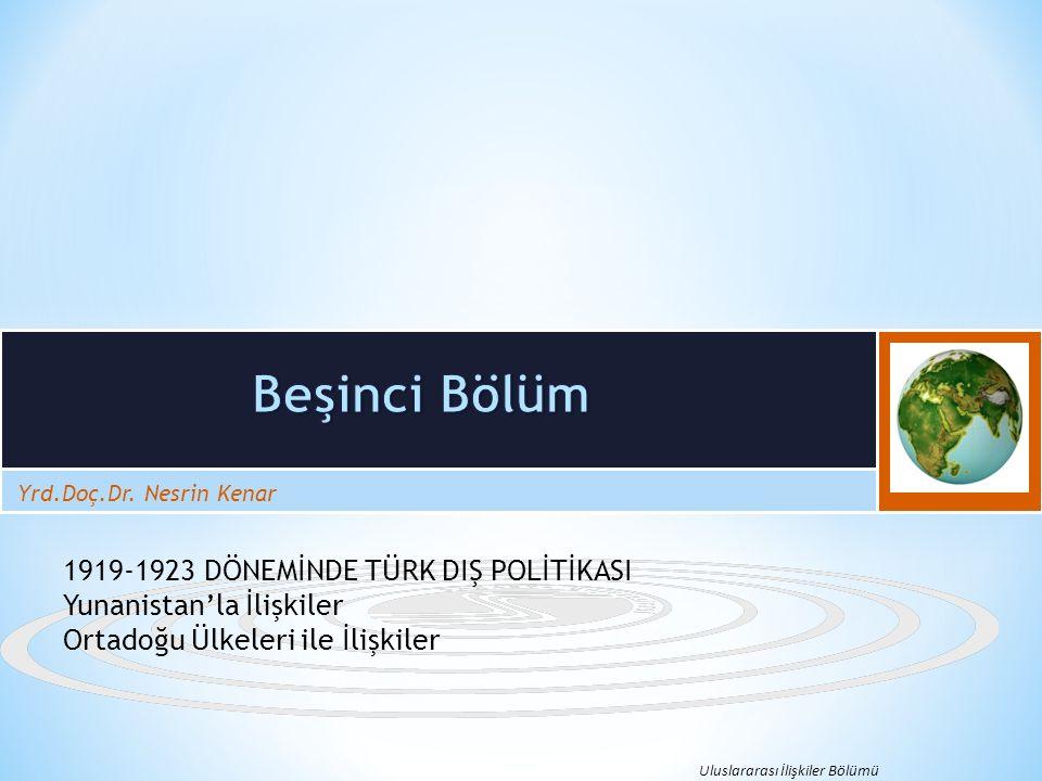 Beşinci Bölüm 1919-1923 DÖNEMİNDE TÜRK DIŞ POLİTİKASI