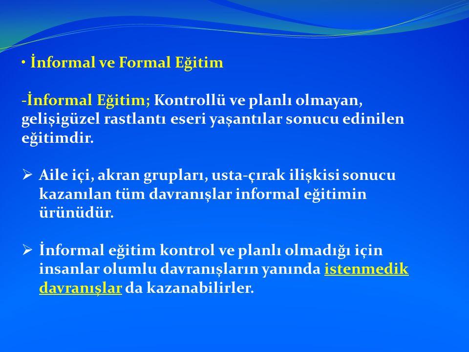 • İnformal ve Formal Eğitim