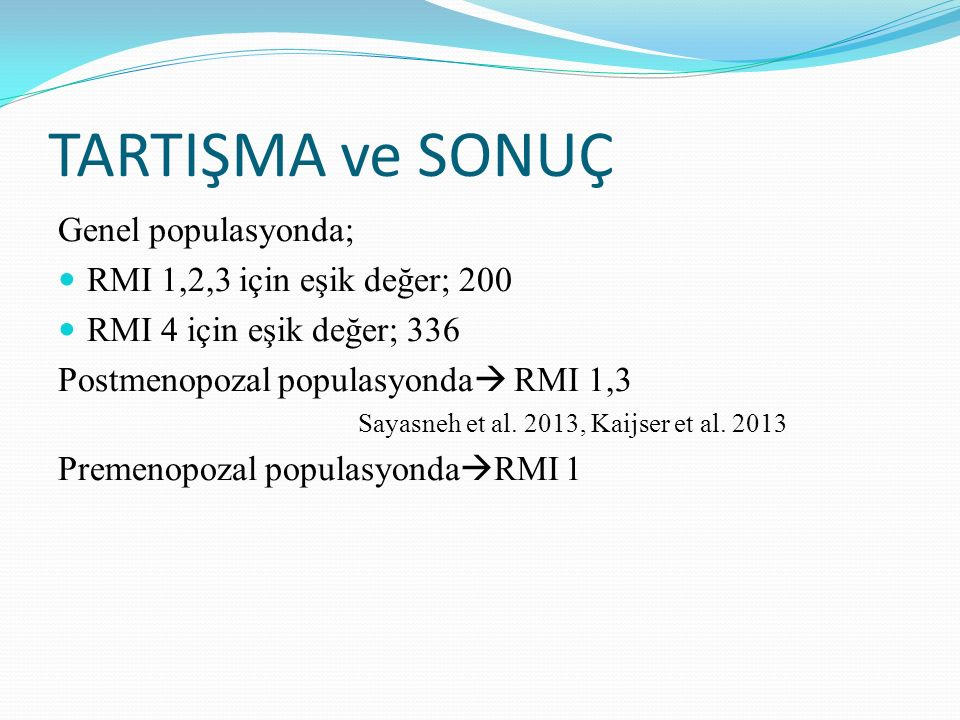 TARTIŞMA ve SONUÇ Genel populasyonda; RMI 1,2,3 için eşik değer; 200