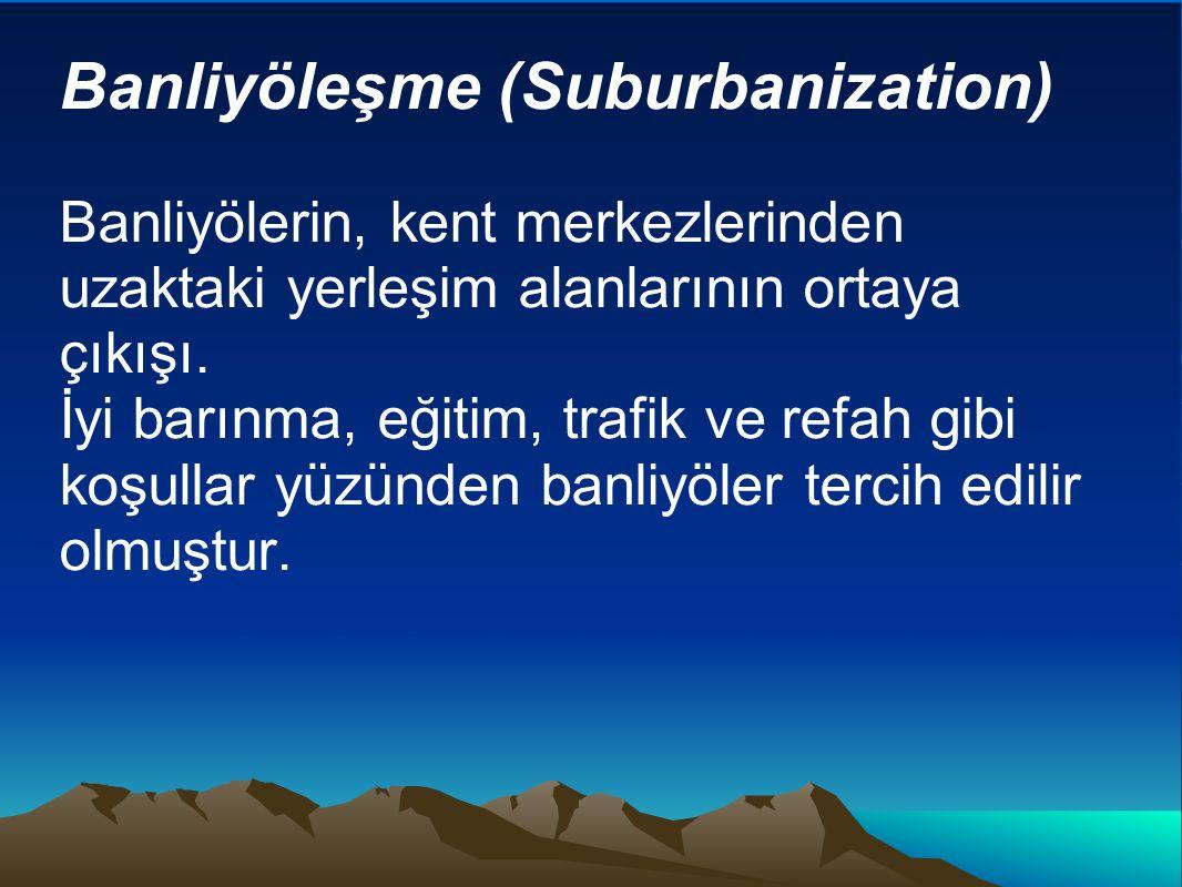 Banliyöleşme (Suburbanization)