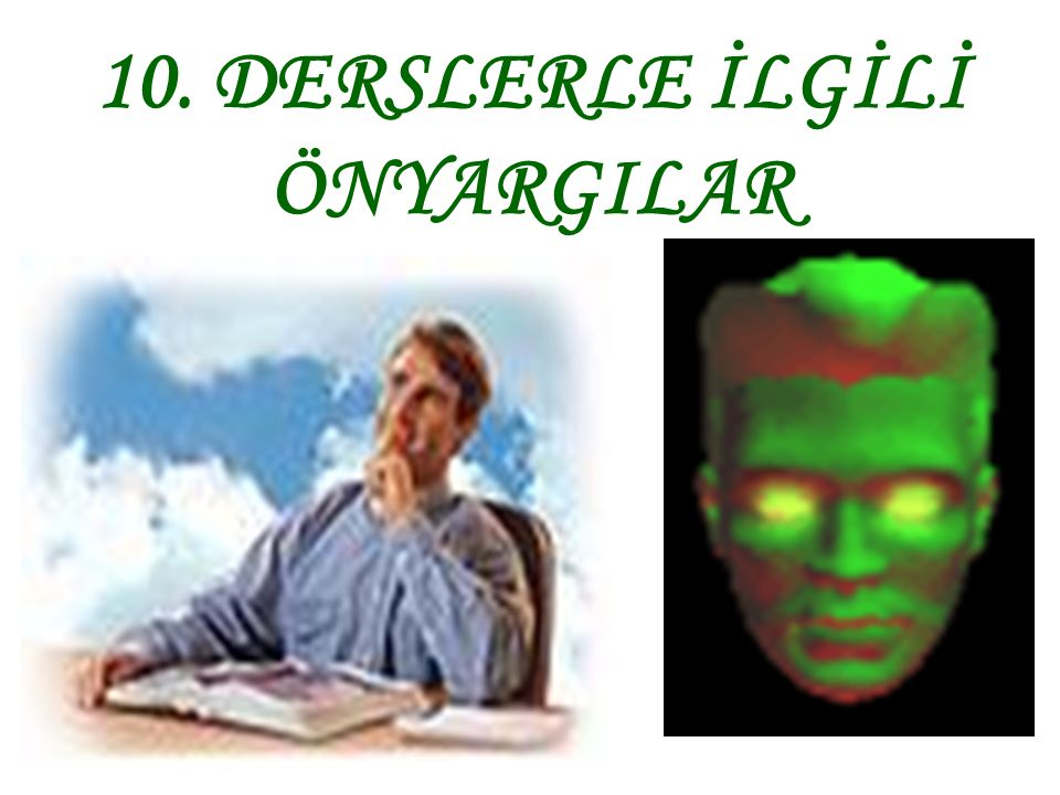 10. DERSLERLE İLGİLİ ÖNYARGILAR