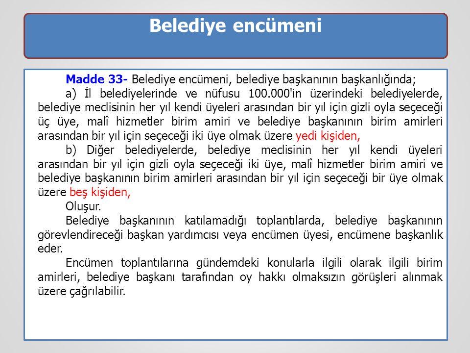 Belediye encümeni Madde 33- Belediye encümeni, belediye başkanının başkanlığında;