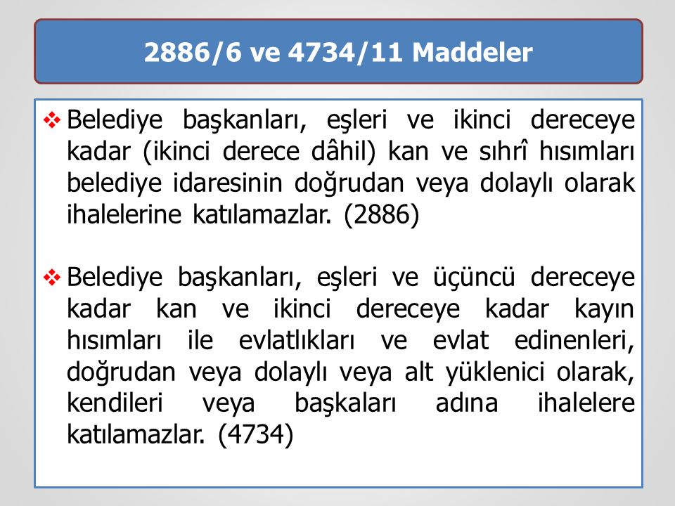 2886/6 ve 4734/11 Maddeler