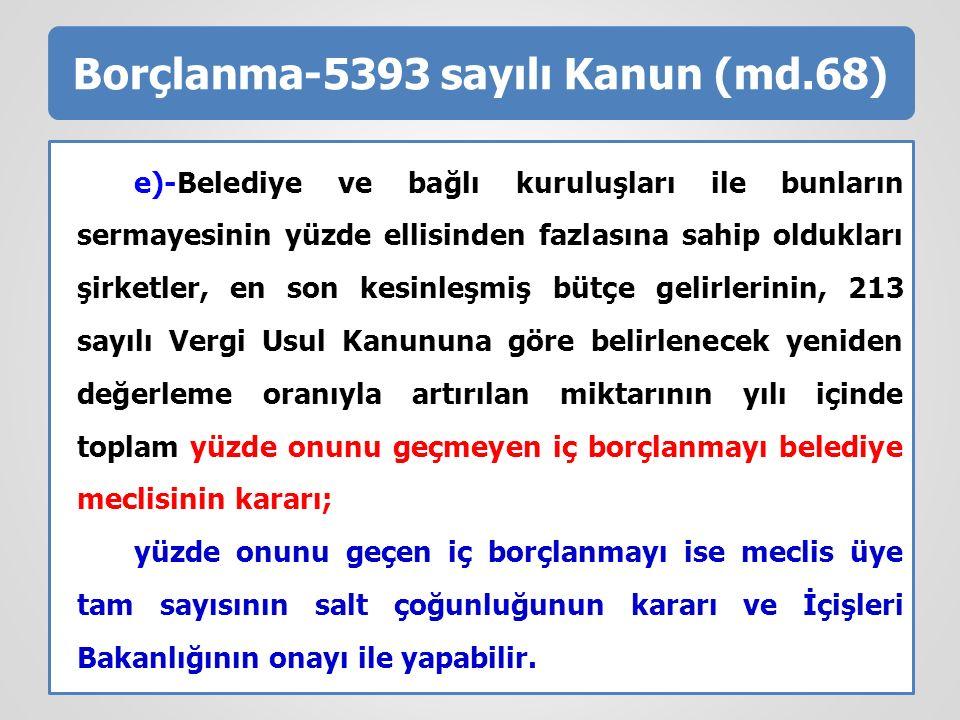Borçlanma-5393 sayılı Kanun (md.68)