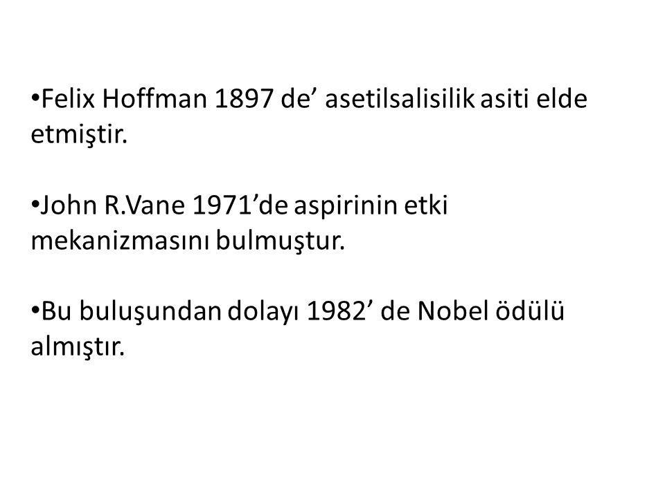 Felix Hoffman 1897 de' asetilsalisilik asiti elde etmiştir.