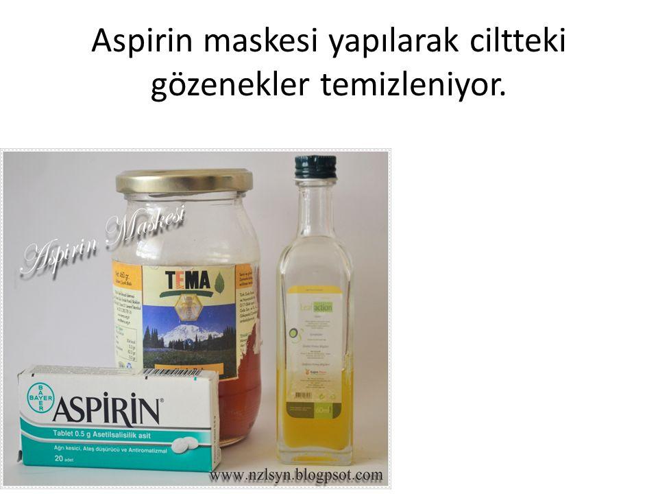 Aspirin maskesi yapılarak ciltteki gözenekler temizleniyor.