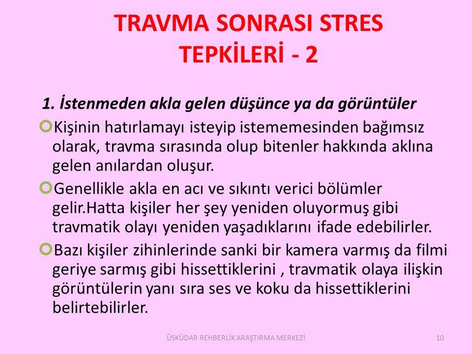TRAVMA SONRASI STRES TEPKİLERİ - 2