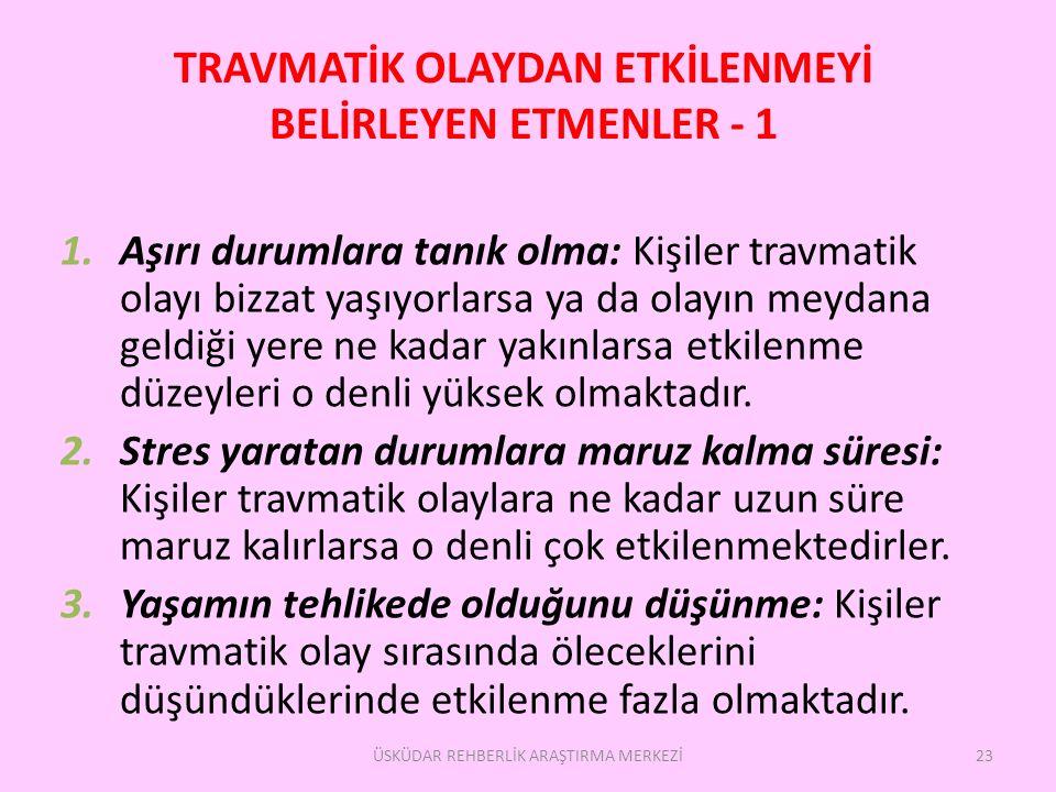 TRAVMATİK OLAYDAN ETKİLENMEYİ BELİRLEYEN ETMENLER - 1