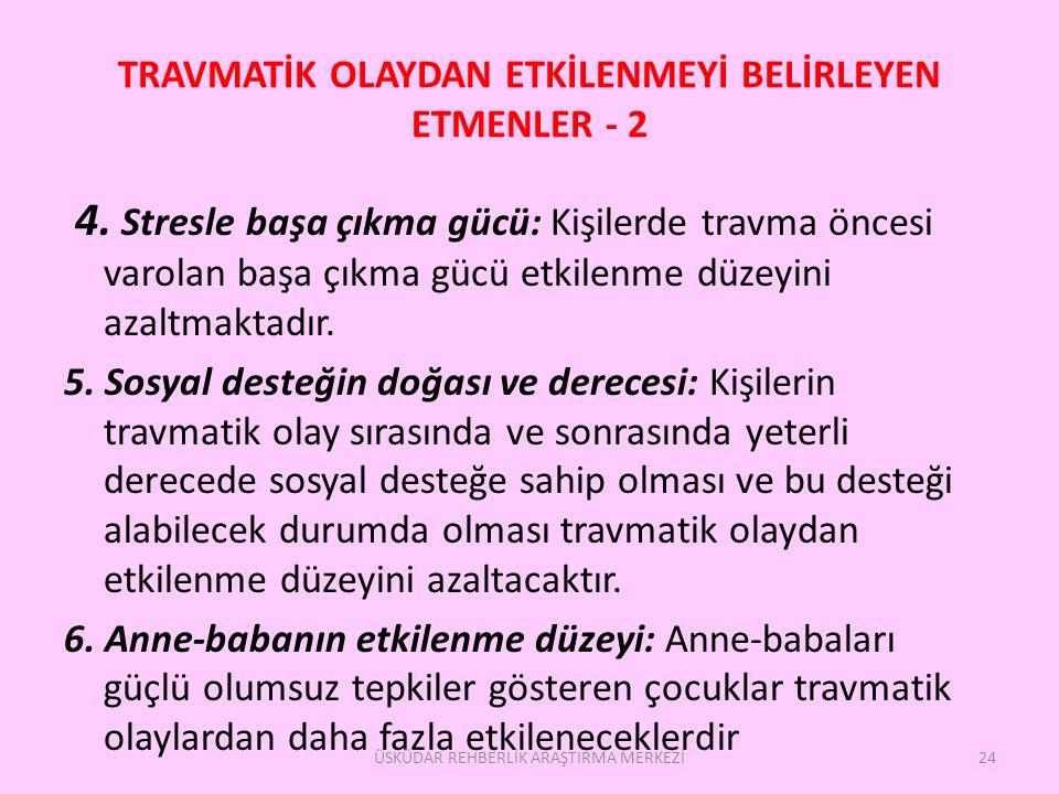 TRAVMATİK OLAYDAN ETKİLENMEYİ BELİRLEYEN ETMENLER - 2