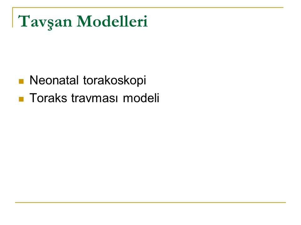 Tavşan Modelleri Neonatal torakoskopi Toraks travması modeli