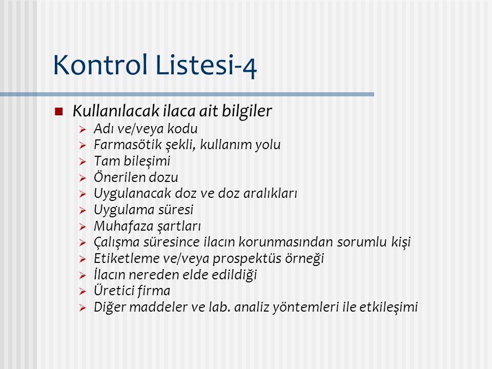 Kontrol Listesi-4 Kullanılacak ilaca ait bilgiler Adı ve/veya kodu