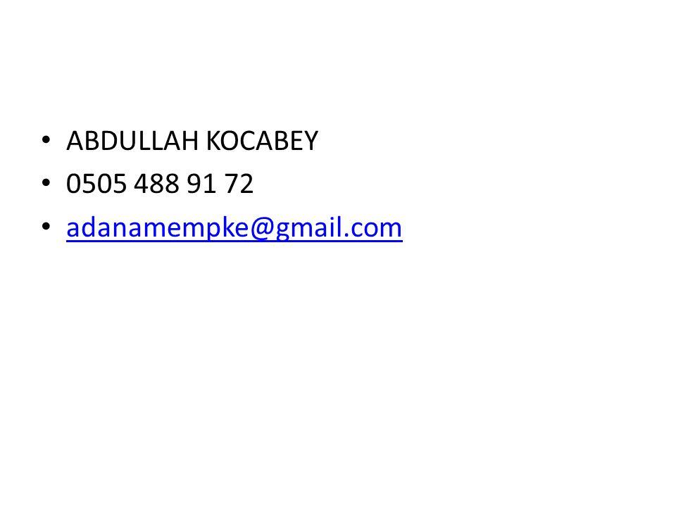ABDULLAH KOCABEY 0505 488 91 72 adanamempke@gmail.com