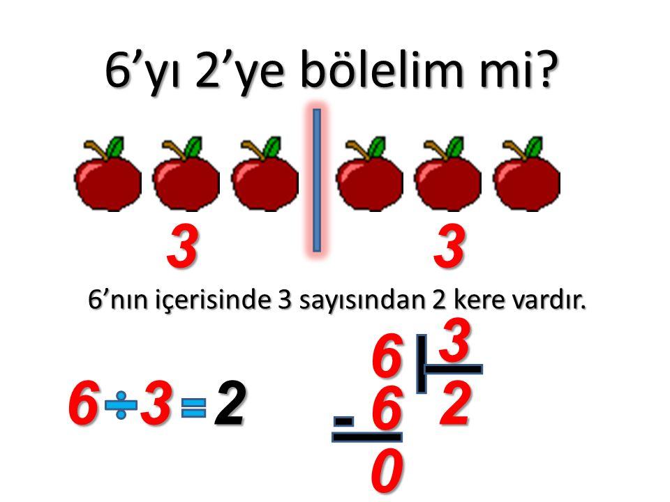 6'nın içerisinde 3 sayısından 2 kere vardır.