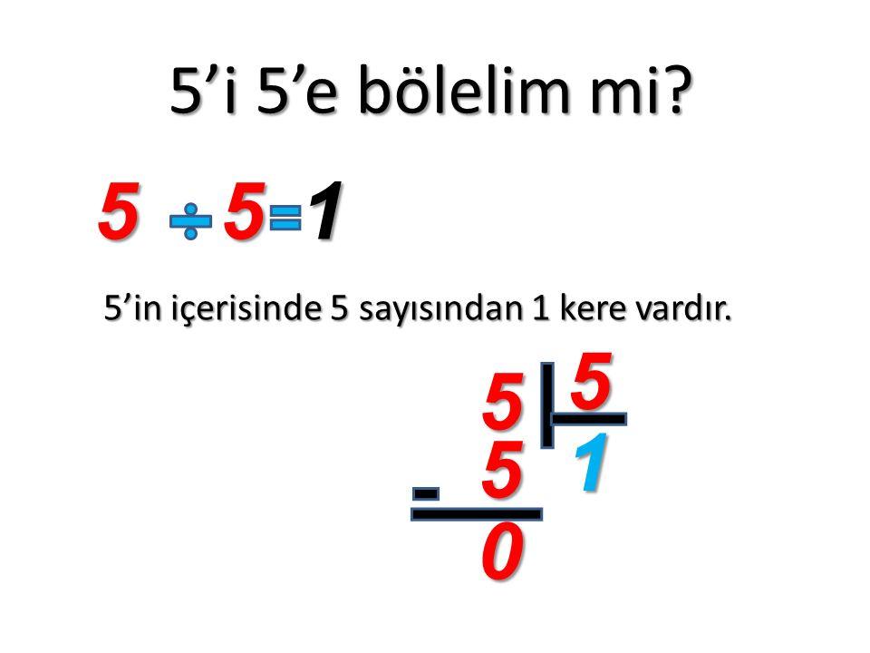 5'in içerisinde 5 sayısından 1 kere vardır.