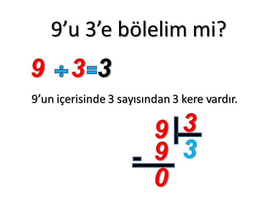 9'un içerisinde 3 sayısından 3 kere vardır.