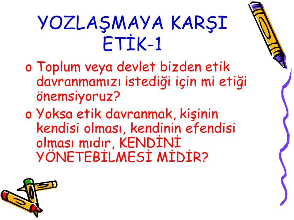 YOZLAŞMAYA KARŞI ETİK-1