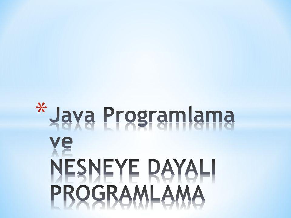 Java Programlama ve NESNEYE DAYALI PROGRAMLAMA