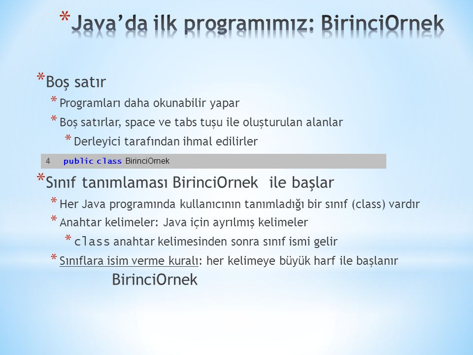 Java'da ilk programımız: BirinciOrnek