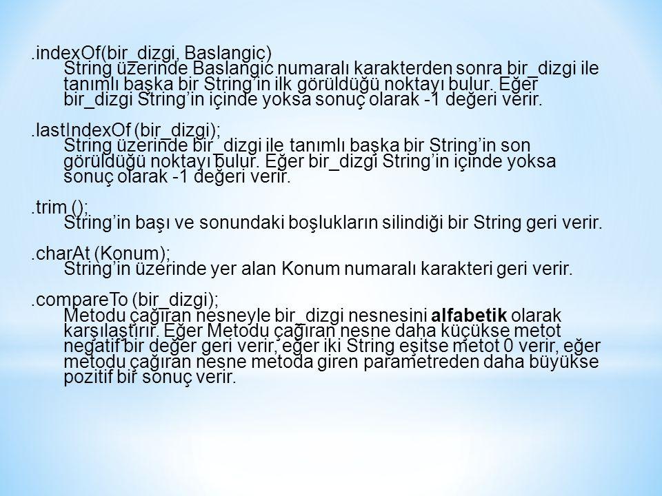 .indexOf(bir_dizgi, Baslangic)
