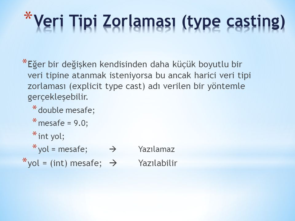 Veri Tipi Zorlaması (type casting)