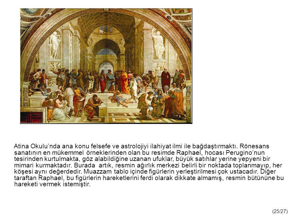 Atina Okulu'nda ana konu felsefe ve astrolojiyi ilahiyat ilmi ile bağdaştırmaktı. Rönesans sanatının en mükemmel örneklerinden olan bu resimde Raphael, hocası Perugino'nun tesirinden kurtulmakta, göz alabildiğine uzanan ufuklar, büyük satıhlar yerine yepyeni bir mimari kurmaktadır. Burada artık, resmin ağırlık merkezi belirli bir noktada toplanmayıp, her köşesi aynı değerdedir. Muazzam tablo içinde figürlerin yerleştirilmesi çok ustacadır. Diğer taraftan Raphael, bu figürlerin hareketlerini ferdi olarak dikkate almamış, resmin bütününe bu hareketi vermek istemiştir.