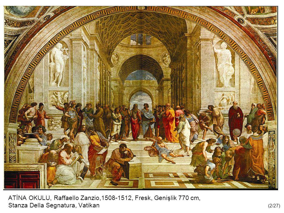 ATİNA OKULU, Raffaello Zanzio,1508-1512, Fresk, Genişlik 770 cm,