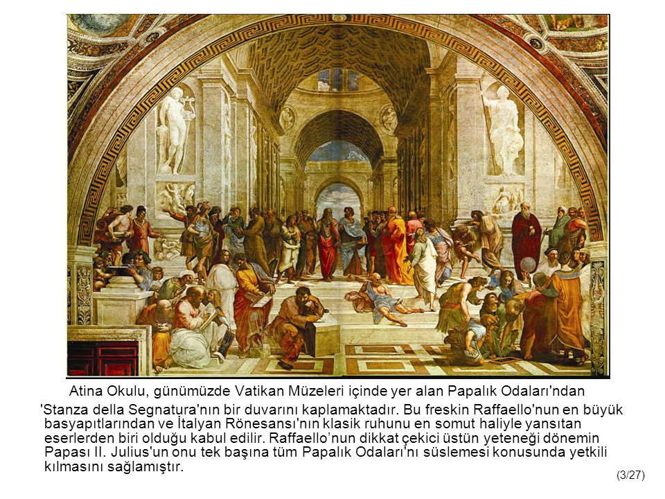 Atina Okulu, günümüzde Vatikan Müzeleri içinde yer alan Papalık Odaları ndan