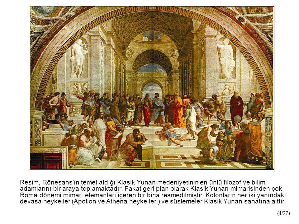 Resim, Rönesans ın temel aldığı Klasik Yunan medeniyetinin en ünlü filozof ve bilim adamlarını bir araya toplamaktadır. Fakat geri plan olarak Klasik Yunan mimarisinden çok Roma dönemi mimari elemanları içeren bir bina resmedilmiştir. Kolonların her iki yanındaki devasa heykeller (Apollon ve Athena heykelleri) ve süslemeler Klasik Yunan sanatına aittir.