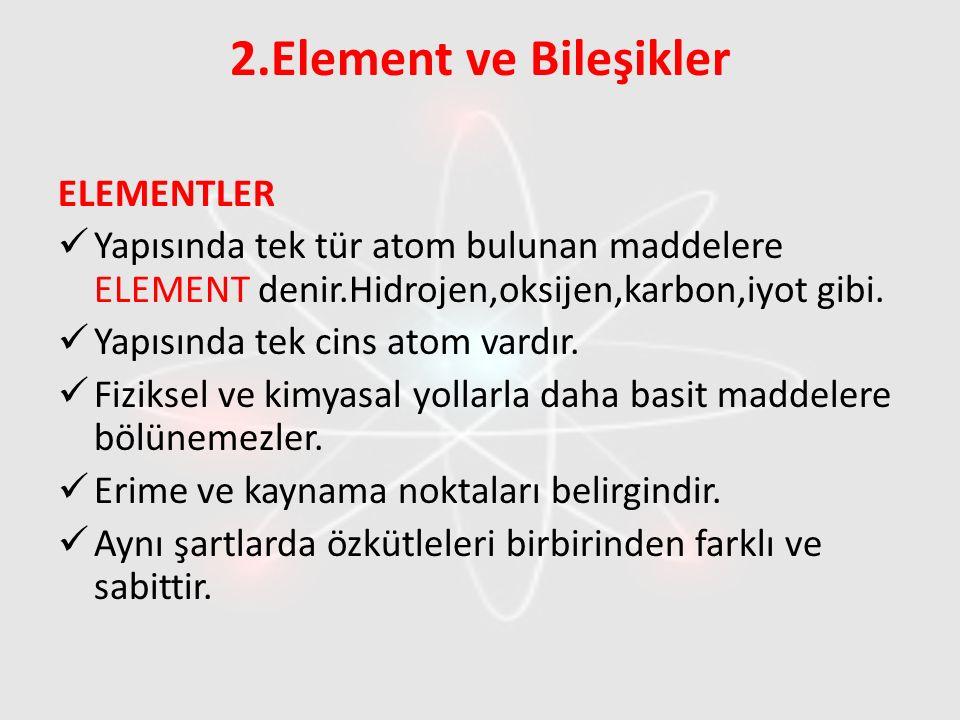 2.Element ve Bileşikler ELEMENTLER